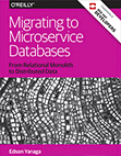 Microservice Databases: Migrating from Relational Monolith to Distributed Data